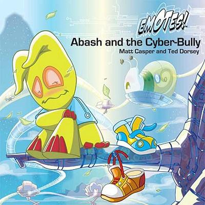 Abash and the Cyber-Bully - Casper, Matt