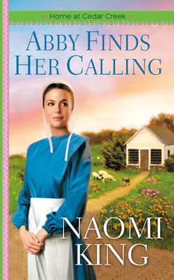 Abby Finds Her Calling - King, Naomi