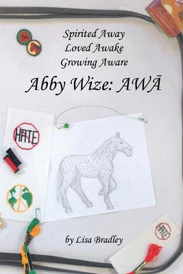 Abby Wize: Awa - Bradley, Lisa