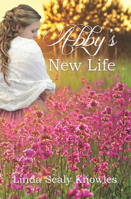 Abby's New Life - Knowles, Linda Sealy