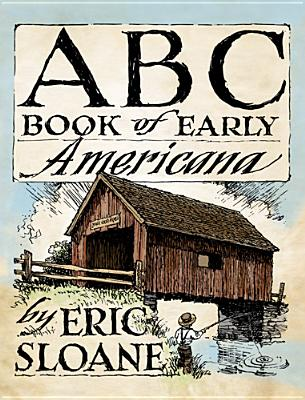 ABC Book of Early Americana - Sloane, Eric