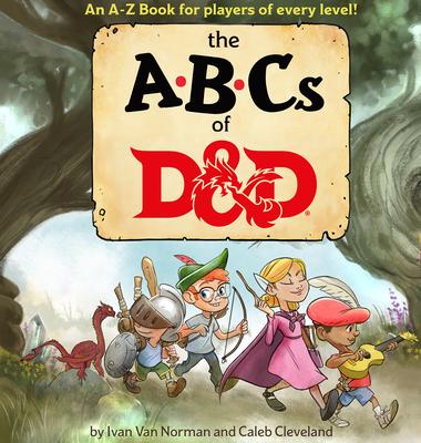 ABCs of D&d (Dungeons & Dragons Children's Book) - Van Norman, Ivan, and Wizards RPG Team