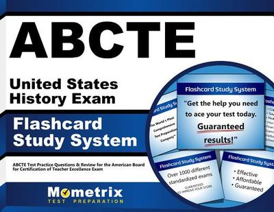 Abcte United States History Exam Flashcard Study System: Abcte Test Practice Questions & Review for the American Board for Certification of Teacher Excellence Exam - Editor-Abcte Exam Secrets