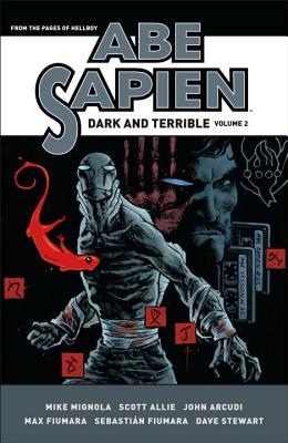 Abe Sapien: Dark and Terrible Volume 2 - Mignola, Mike, and Allie, Scott