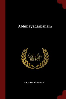 Abhinayadarpanam - Ghosh, Manomohan