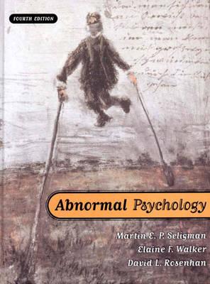 Abnormal Psychology - Seligman, Martin E P, Ph.D., and Walker, Elaine, and Rosenhan, David L