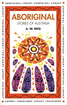 Aboriginal Stories of Australia - Reed, A W