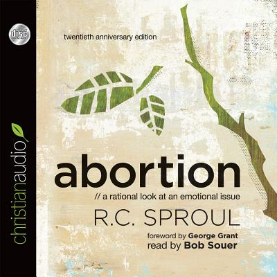 Abortion: A Rational Look at an Emotional Issue - Sproul, R C