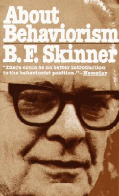 About Behaviorism - Skinner, B F