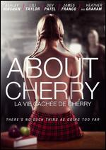 About Cherry (La vie cachée de Cherry)