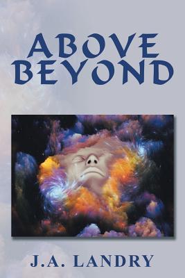 Above Beyond - Landry, J A