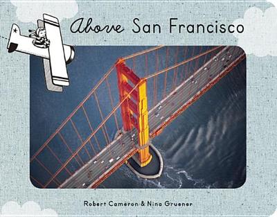 Above San Francisco - Cameron, Robert, and Gruener, Nina