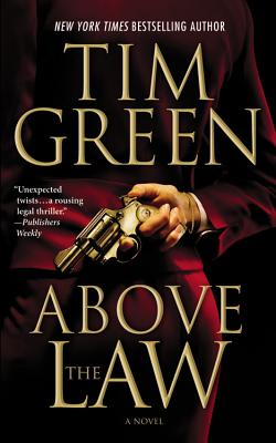 Above the Law - Green, Tim