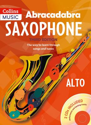 Abracadabra Saxophone (Pupil's book + 2 CDs): The Way to Learn Through Songs and Tunes - Rutland, Jonathan, and Collins Music (Prepared for publication by)