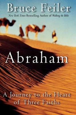 Abraham: A Journey to the Heart of Three Faiths - Feiler, Bruce