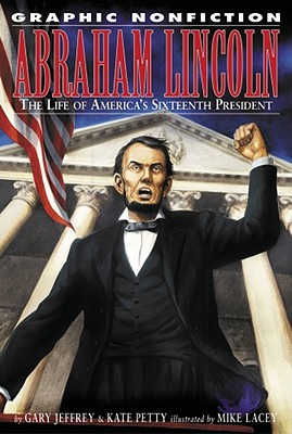Abraham Lincoln: The Life of America's Sixteenth President - Petty, Kate