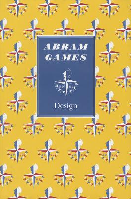 Abram Games: Design - Games, Naomi, and Webb, Brian