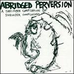 Abridged Perversion