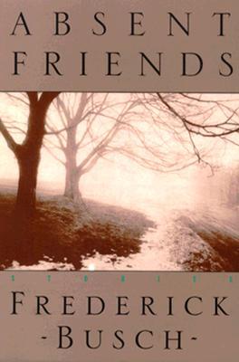 Absent Friends - Busch, Frederick