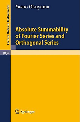Absolute Summability of Fourier Series and Orthogonal Series - Okuyama, Y