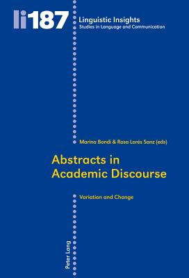 Abstracts in Academic Discourse: Variation and Change - Bondi, Marina (Editor), and Lores Sanz, Rosa (Editor)