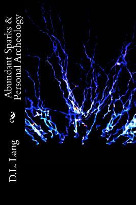 Abundant Sparks & Personal Archeology - Lang, D L