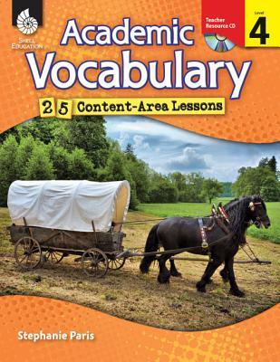 Academic Vocabulary, Level 4: 25 Content-Area Lessons - Paris, Stephanie