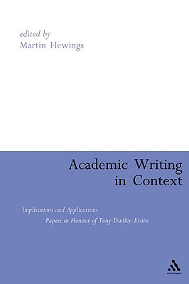 Academic Writing in Context: Implications and Applications - Hewings, Martin (Editor)