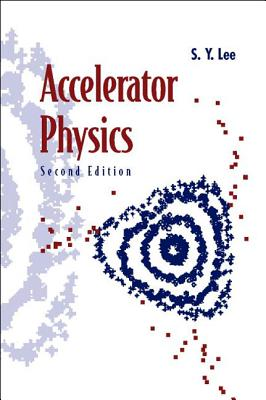 Accelerator Physics (Second Edition) - Lee, Shyh-Yuan