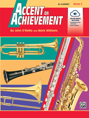 Accent on Achievement, Bk 2: B-Flat Clarinet, Book & CD - O'Reilly, John, and Williams, Mark, LL.