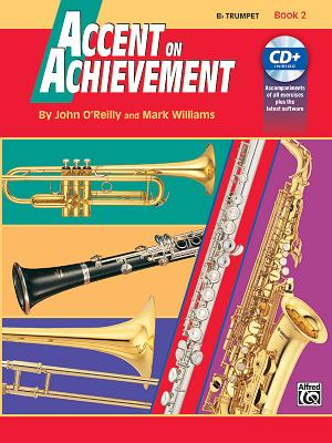 Accent on Achievement, Bk 2: B-Flat Trumpet, Book & CD - O'Reilly, John, and Williams, Mark, LL.