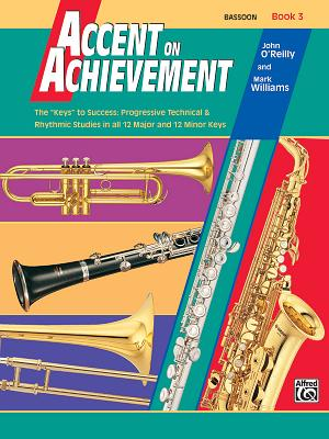 Accent on Achievement, Bk 3: Bassoon - O'Reilly, John, Professor, and Williams, Mark, LL.