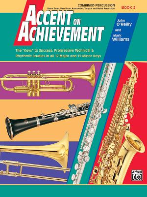 Accent on Achievement, Bk 3: Combined Percussion---S.D., B.D., Access., Timp. & Mallet Percussion - O'Reilly, John, Professor