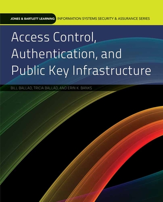 Access Control, Authentication, and Public Key Infrastructure - Ballad, Bill