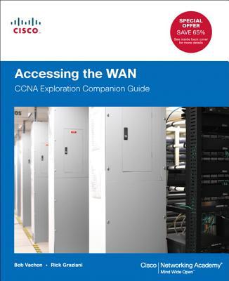 Accessing the WAN: CCNA Exploration Companion Guide - Vachon, Bob, and Graziani, Rick