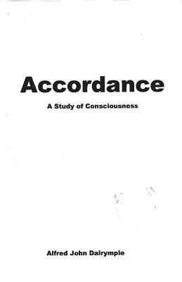 Accordance: A Study of Consciousness - Dalrymple, Alfred John