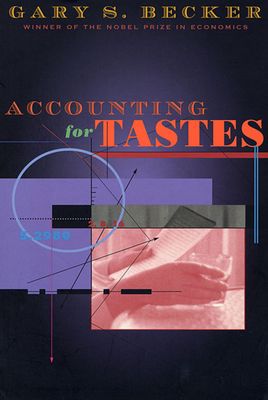 Accounting for Tastes - Becker, Gary Stanley