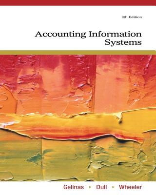 Accounting Information Systems - Gelinas, Ulric J, and Dull, Richard B, and Wheeler, Patrick