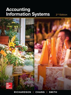 Accounting Information Systems - Richardson, Vernon, Professor, and Chang, Chengyee Janie, Professor, and Smith, Rod E, Professor