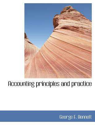Accounting Principles and Practice - Bennett, George E