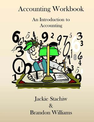 Accounting Workbook: An Introduction to Accounting - Stachiw, Jackie