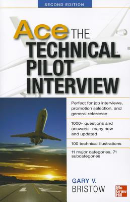 Ace The Technical Pilot Interview - Bristow, Gary V.
