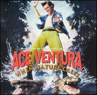 Ace Ventura: When Nature Calls [Music from the Motion Picture] - Original Soundtrack
