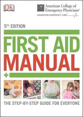 Acep First Aid Manual 5th Edition: The Step-By-Step Guide for Everyone - DK