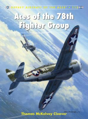 Aces of the 78th Fighter Group - Cleaver, Thomas McKelvey