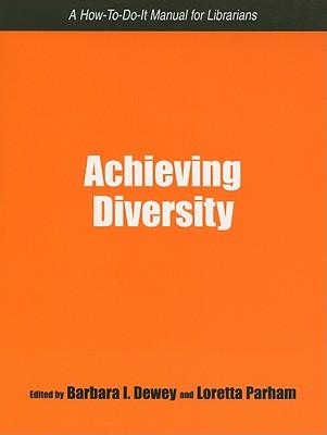 Achieving Diversity - Dewey, Barbara I (Editor)