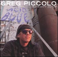 Acid Blue - Greg Piccolo & Heavy Juice