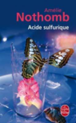 Acide Sulfurique - Nothomb, Amelie