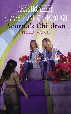 Acorna's Children: Third Watch - McCaffrey, Anne, and Scarborough, Elizabeth Ann