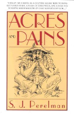 Acres and Pains - Perelman, Simon J